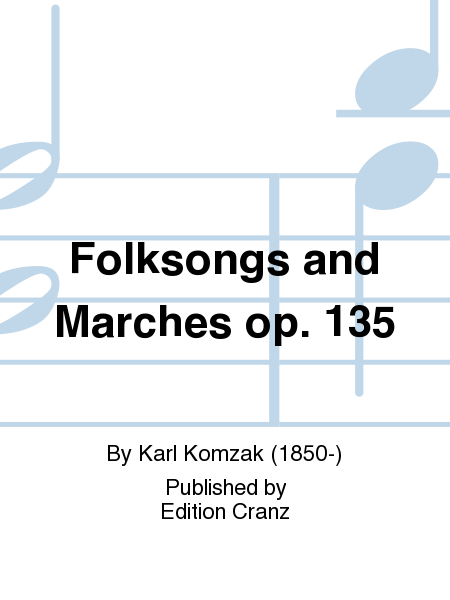 Folksongs and Marches op. 135