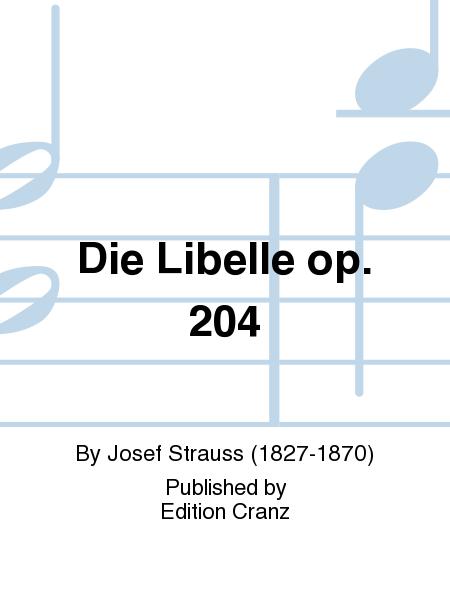Die Libelle op. 204