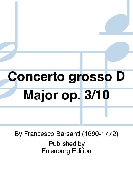 Concerto grosso D Major op. 3/10
