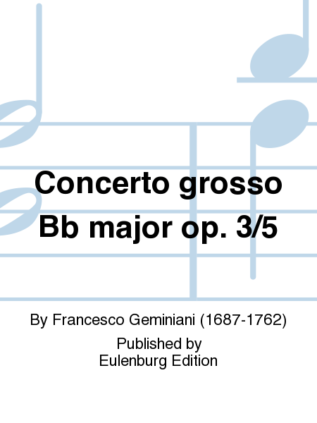 Concerto grosso Bb major op. 3/5