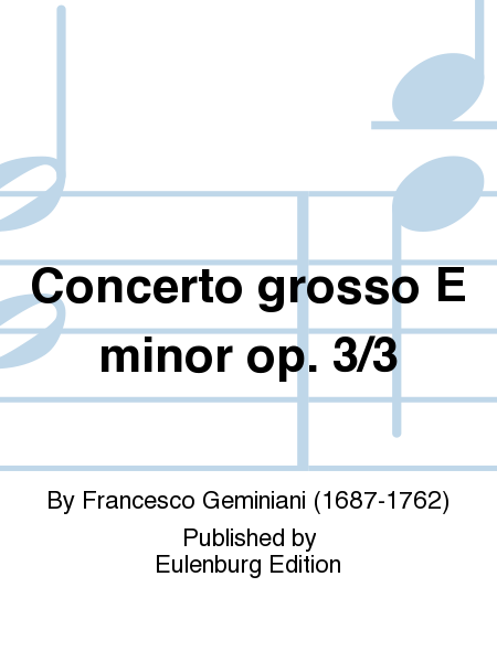 Concerto grosso E minor op. 3/3