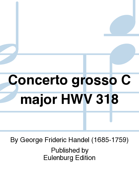Concerto grosso C major HWV 318
