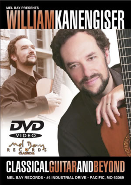William Kanengiser: Classical Guitar & Beyond