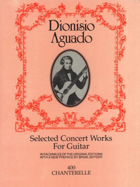 Dionisio Aguado Selected Concert Works for Guitar