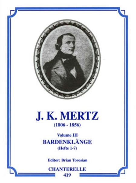 J.K. Mertz: Guitar Works Volume 3, Bardenklange Op. 13, Nos. 1-7