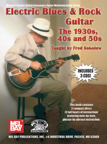 Electric Blues & Rock Guitar- The 1930s, 40'S and 50'S