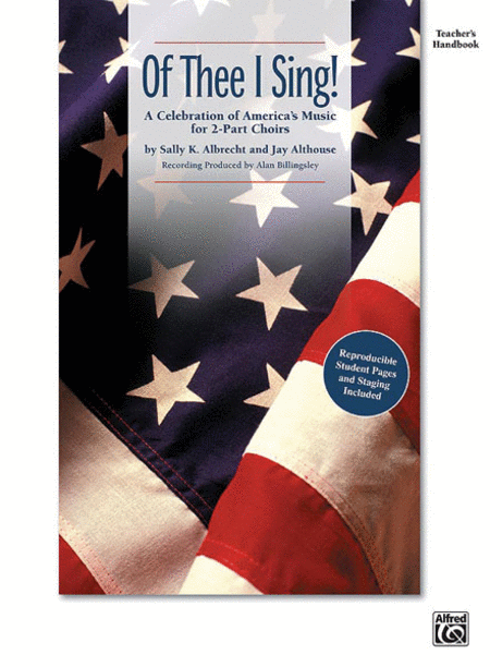Of Thee I Sing! (A Celebration of America's Music for 2-part Choirs)