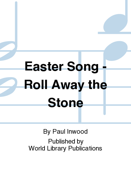 Easter Song - Roll Away the Stone