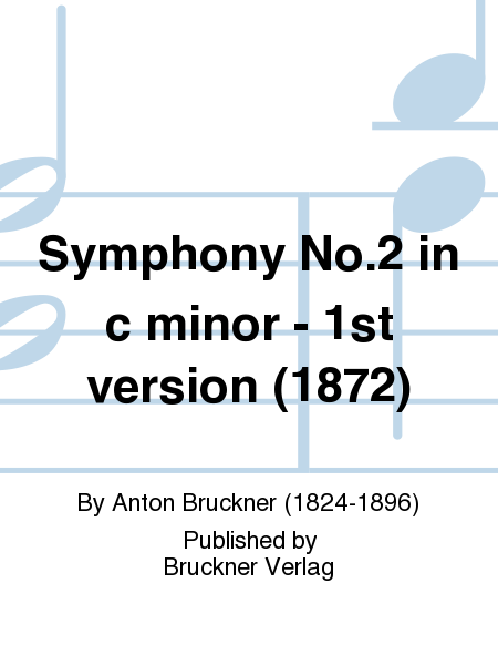 Symphony No. 2 in c minor - 1st version (1872)