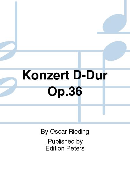 Konzert D-Dur Op.36