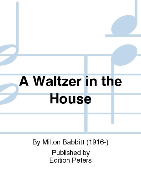 A Waltzer in the House