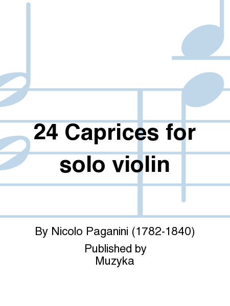 24 Caprices for solo violin