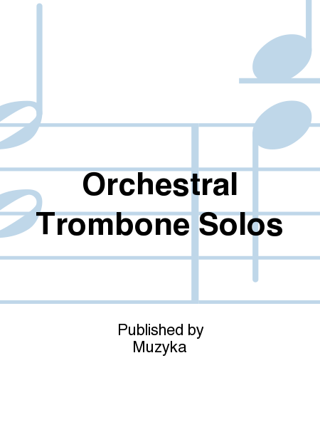 Orchestral Trombone Solos