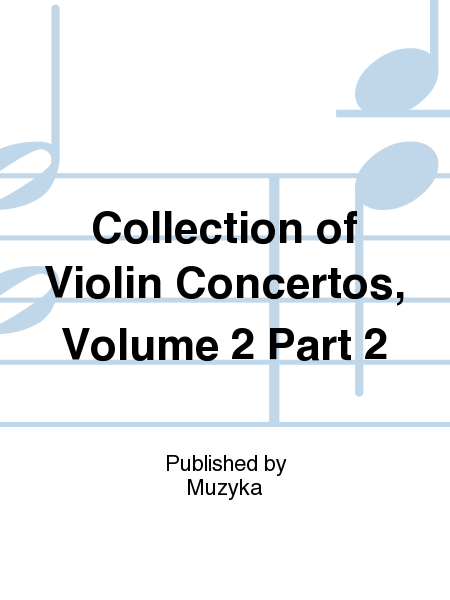 Collection of Violin Concertos, Volume 2 Part 2