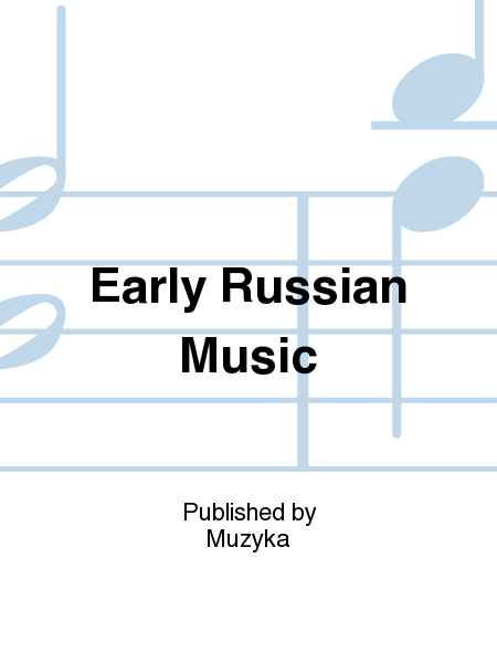 Early Russian Music