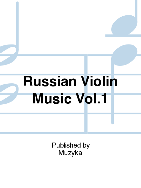 Russian Violin Music Volume 1