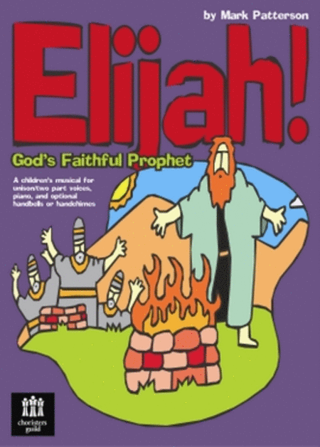 Elijah! God's Faithful Prophet