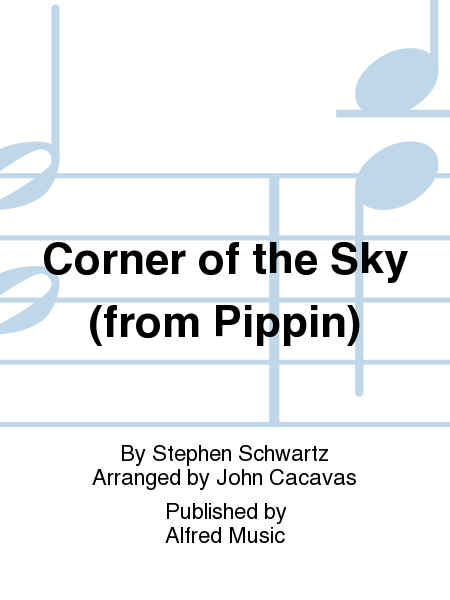 Corner of the Sky (from Pippin)