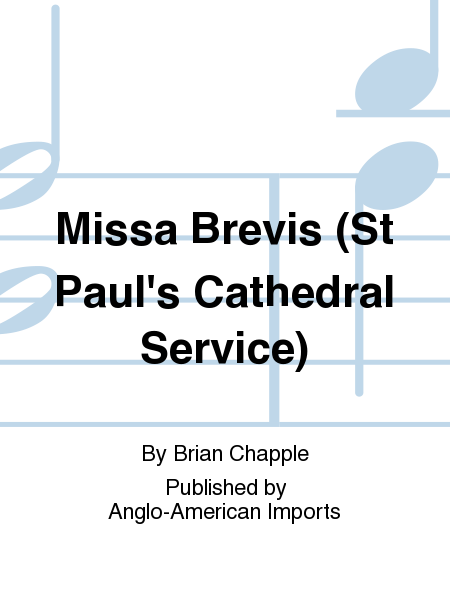 Missa Brevis (St Paul's Cathedral Service)
