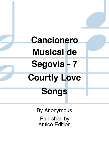 Cancionero Musical de Segovia - 7 Courtly Love Songs