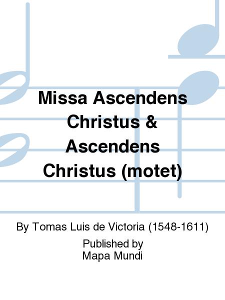 Missa Ascendens Christus & Ascendens Christus (motet)