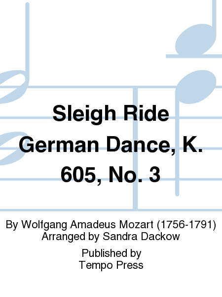 Sleigh Ride German Dance, K. 605, No. 3