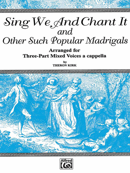 Sing We and Chant It and Other Such Popular Madrigals