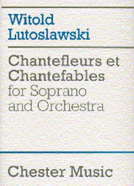 Witold Lutoslawski: Chantefleurs Et Chantefables (Score)
