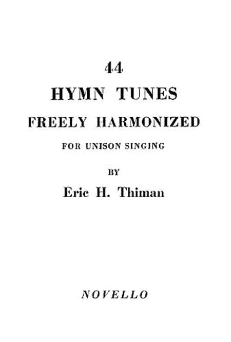 44 Hymn Tunes Freely Harmonized