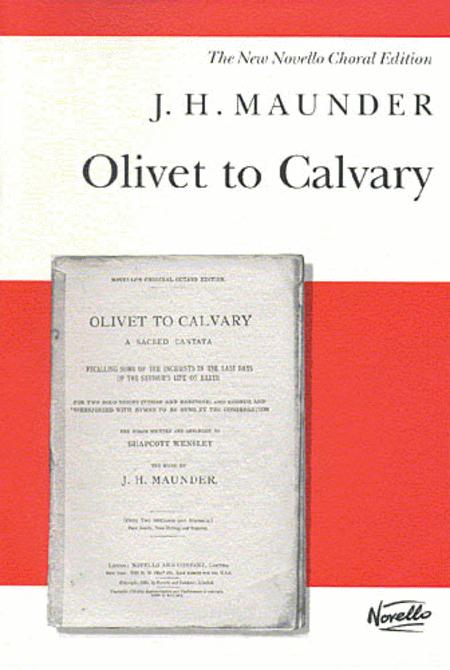 J.H. Maunder: Olivet To Calvary