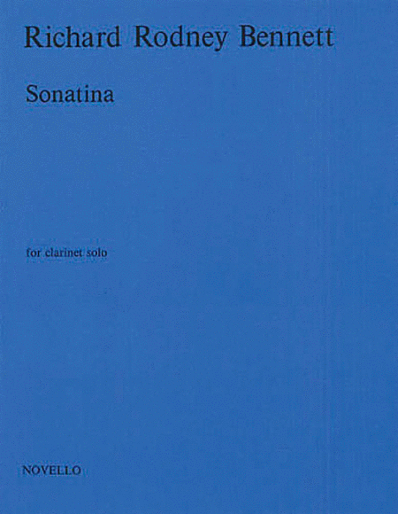 Richard Rodney Bennett:: Sonatina For Clarinet Solo