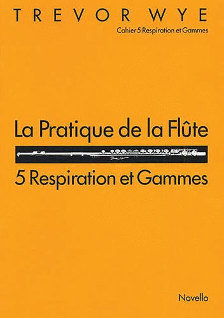 La Pratique de la Flute: 5 Respiration et Gammes