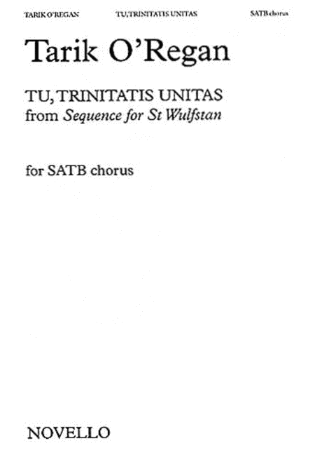 Tu, Trinitas Unitas (from Sequence for St. Wulfstan)