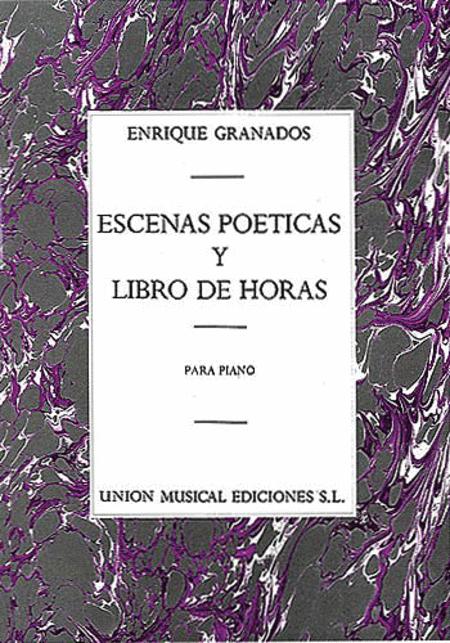 Enrique Granados: Escenas Poeticas / Libro De Horas