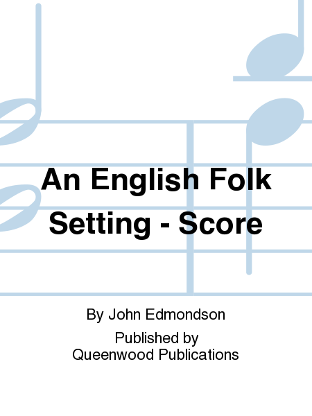 An English Folk Setting - Score