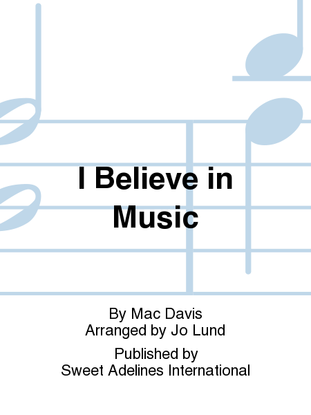 I Believe in Music