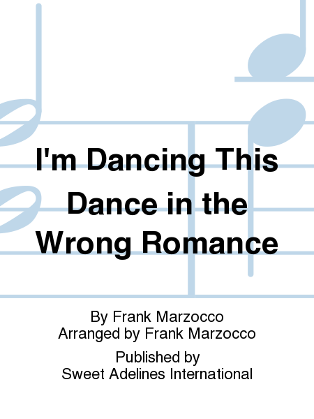 I'm Dancing This Dance in the Wrong Romance