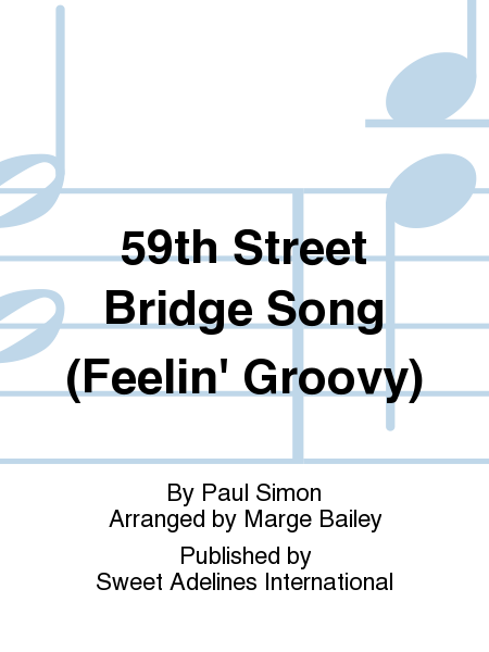 59th Street Bridge Song (Feelin' Groovy)