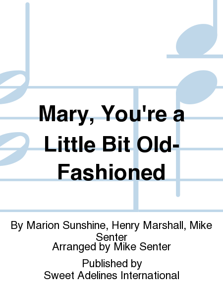 Mary, You're a Little Bit Old-Fashioned