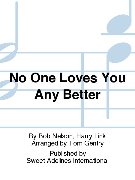 No One Loves You Any Better