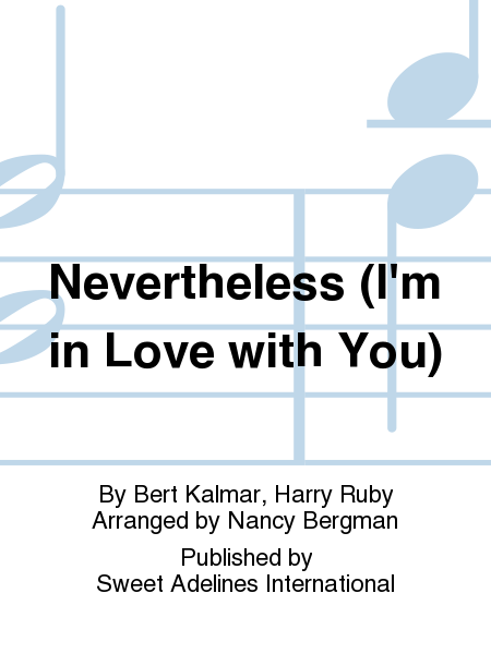 Nevertheless (I'm in Love with You)