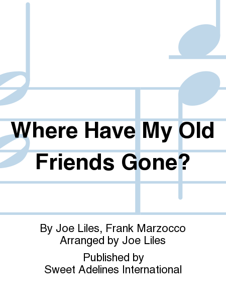 Where Have My Old Friends Gone?