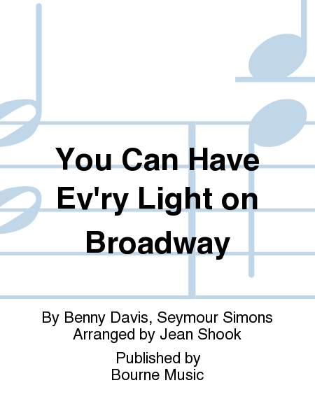 You Can Have Ev'ry Light on Broadway