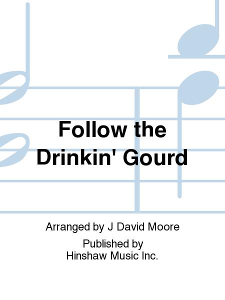 Follow the Drinkin' Gourd