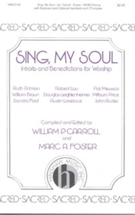 Sing, My Soul-Introits and Benedictions for the Church Choir