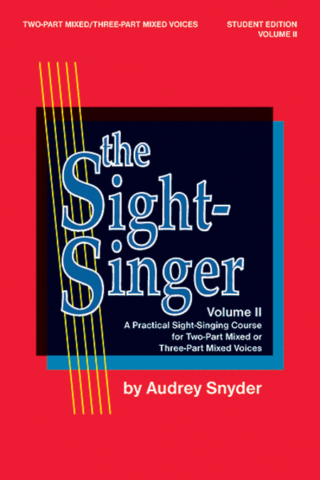 The Sight-Singer, Volume II for 2-part Mixed/3-part Mixed Voices