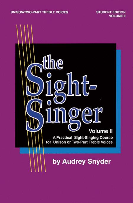 The Sight-Singer, Volume II for Unison/2-part Treble Voices