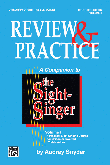The Sight-Singer: Review & Practice for Unison/2-part Treble Voices [correlates to Volume I]