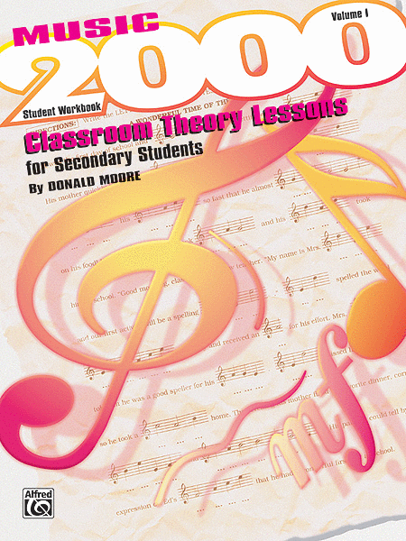 Music 2000 -- Classroom Theory Lessons for Secondary Students, Volume 1