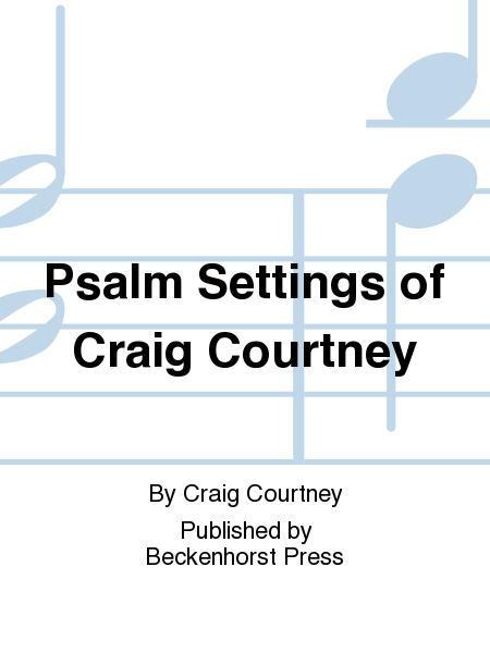 Psalm Settings of Craig Courtney